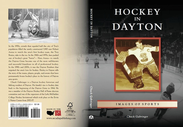 "Provided photo The back and front cover of Chuck Gabringer's book, ""Hockey in Dayton: Images of Sports,"" which includes a chapter on the Miami Valley and Troy Bruins and Hobart Arena's influence on hockey's history in the area. Gabringer will be holding a book signing from 6-9 p.m. Tuesday at the Troy-Miami County Public Library Local History Library."