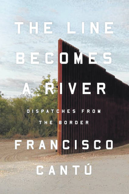 """The Line Becomes a River"" by Francisco Cantu is the choice for Clinton County Reads' 202o book."