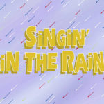 WHS forecast for March: 'Singin' in the Rain'; tickets available now