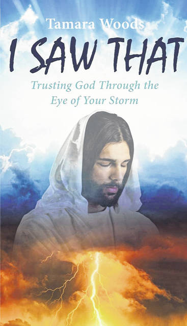 "Tamara Woods, author of ""I Saw That: Trusting God Through the Eye of Your Storm"" will be at Willa's Bible Bookstore in Point Pleasant on Saturday, March 9 from 11 a.m.- 2 p.m. for a public book signing."