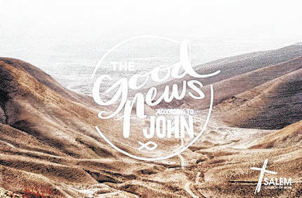 <strong>'The Good News according to John' teaching series will begin on Sunday, Feb. 11 at Salem Church of God</strong>.
