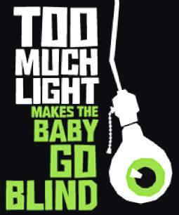 <strong><em>Too Much Light Makes the Baby Go Blind</em> will be Thursday through Saturday, Nov. 1-3 at 7 p.m. with the house opening at 6:30 p.m.</strong>