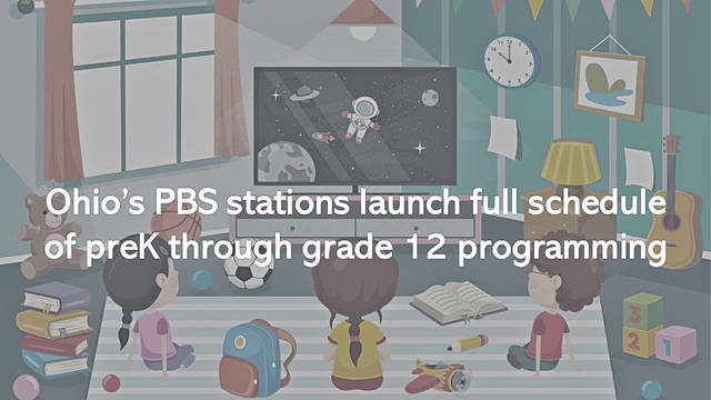 The Ohio Department of Education announced that starting Monday, Ohio's eight PBS stations will air grade-level appropriate, standards-based programs for students.