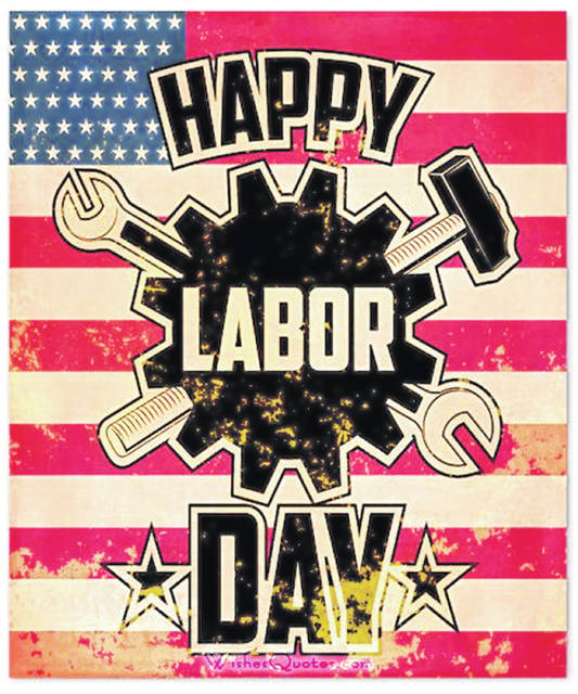 Rest and relax because Monday, September 7th is Labor Day.
