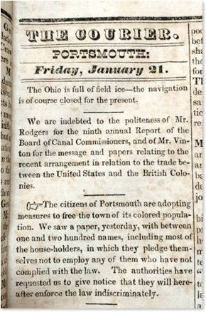 """Black Friday,"" documented in the Portsmouth Courier.: TRANSCRIPTION ""The citizens of Portsmouth are adopting measures to free the town of its colored population. We saw a paper, yesterday, with between one and two hundred names, including most of the house-holders, in which they pledged themselves not to employ any of them who have not complied with the law. The authorities have requested us to give notice that they will hereafter enforce the law indiscriminately."""