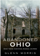 Abandoned Ohio: Ghost Towns, Cemeteries, Schools, and More<strong> </strong>
