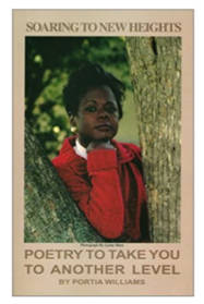 Soaring to New Heights: Poetry to Take You to Another Level by Portia Williams