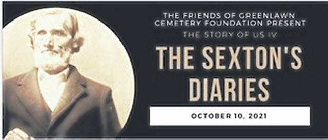 The Story of Us IV - The Sexton's Diaries, will be held on Sunday, October 10, 2021 at Greenlawn Cemetery.