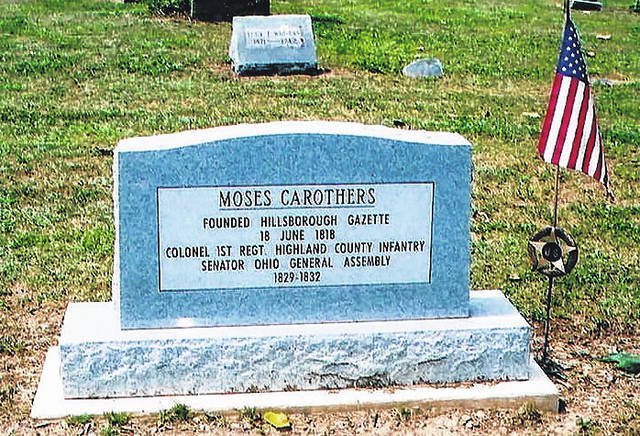Moses Carothers is buried in the Walnut Creek Cemetery in New Martinsburg, located near Buckeye Hills Golf Course between Leesburg and Greenfield.