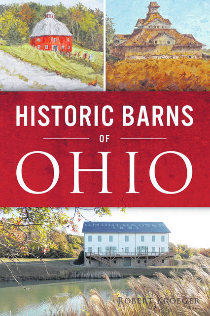 """This is a picture of the cover of Robert Kroeger's new book """"Historic Barns Of Ohio."""""""
