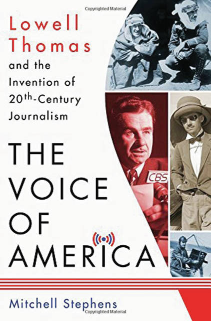 """""""Lowell Thomas was as well-known in his time as any journalist in the United States has ever been,"""" Mitchell Stephens said. """"He had changed journalism as much as any journalist in the United States. And the fact that his name is not well known today, would be shocking to anybody in his time. There is a reason his birthplace was moved to Garst Museum. He was that important and better known than most movie stars."""""""