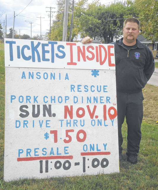 Ansonia Rescue will be hosting its annual pork chop dinner fundraiser on Nov. 10, at the squad house, 225 W. Elroy-Ansonia Road. Chief Chris Widener, shown here with the sign, said tickets, all of which are presale, must be purchased by Nov. 1, and that can be done by contacting any squad member or by calling 337-2651. Dinners, made by Mueller Barbecue, can be picked up through the drive-thru or via carry-out. Ansonia Rescue has two ambulances, and all of the funds from this fund-raiser will be used to update equipment and put toward a new ambulance. There are 30 members on the squad which makes 330-350 calls a year, Widener said