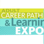 Adult Career Path & Learning Expo slated