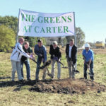 Ground broke for new apartment complex: The Greens at Carter involves 90 units; $4.4 million investment