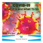 COVID-19: What It Is and What To Do by Wilson Health