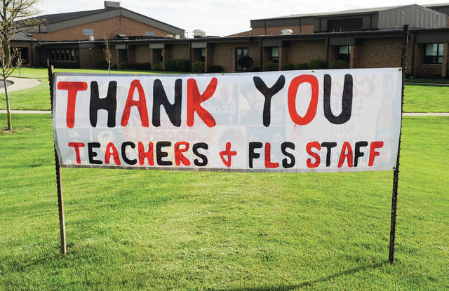 A banner thanking teachers and staff has been placed in front of Fort Loramie High School. A second sign has been placed at the elementary school.