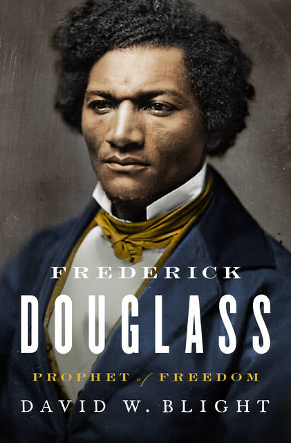 "This cover image released by Simon & Schuster shows ""Frederick Douglass: Prophet of Freedom,"" by David W. Blight, winner of the Pulitzer Prize for History. (Simon & Schuster via AP)"
