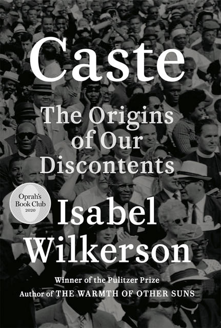 """This cover image released by Random House shows """"Caste: The Origins of Our Discontents"""" by Isabel Wilkerson. Oprah Winfrey has chosen Wilkerson's """"Caste"""" as her new book club selection. The book looks at American history and the treatment of Blacks and finds what she calls an enduring, unseen and unmentioned caste system."""
