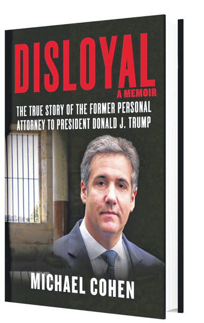 "This image provided by Skyhorse Publishing shows the cover of Michael Cohen's new book, ""Disloyal: The True Story of the Former Personal Attorney to President Donald J. Trump."" Cohen's memoir about Trump will be released Sept. 8."