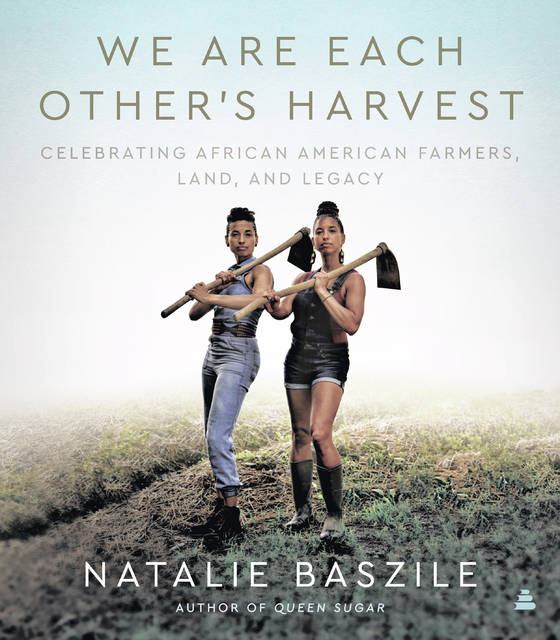 "This image released by Amistad shows ""We Are Each Other's Harvest: Celebrating African American Farmers, Land, and Legacy,"" by Natalie Baszile.This image released by Amistad shows ""We Are Each Other's Harvest: Celebrating African American Farmers, Land, and Legacy,"" by Natalie Baszile."