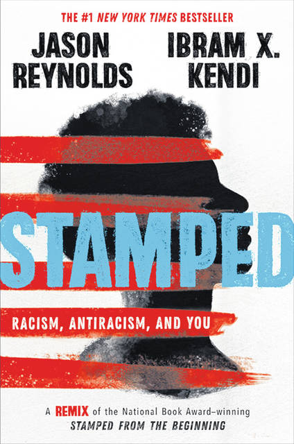 """""""Stamped: Racism, Antiracism, and You,"""" by Ibram X. Kendi and Jason Reynolds."""